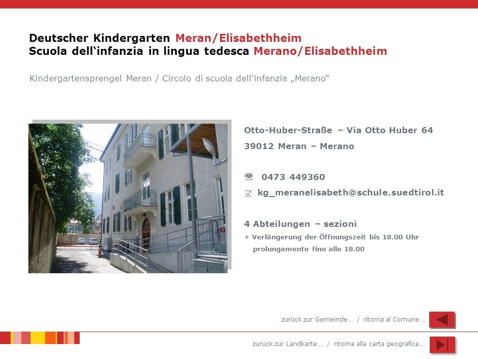 Deutscher Kindergarten Meran/Elisabethheim Scuola dell'infanzia in lingua tedesca Merano/Elisabethheim