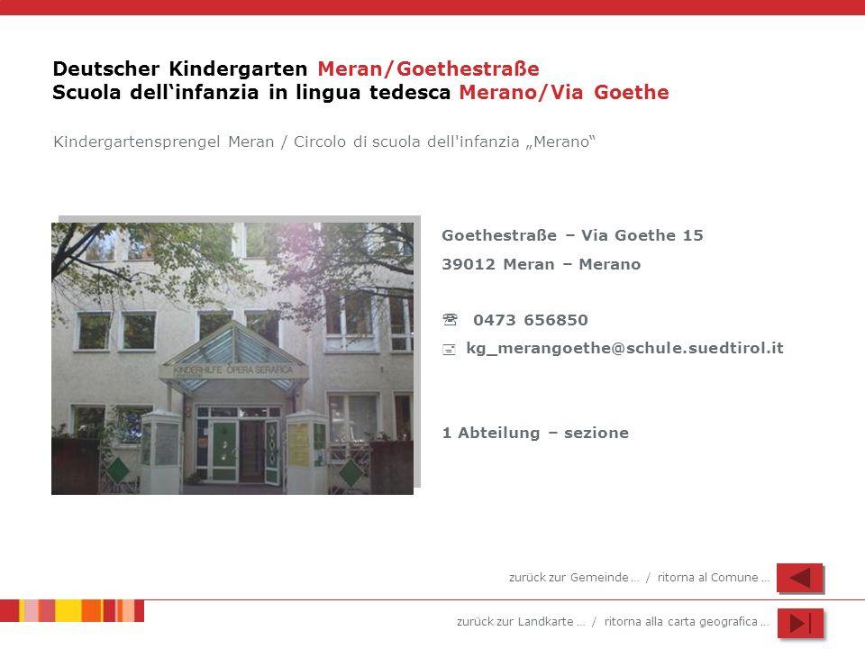 Deutscher Kindergarten Meran/Goethestraße Scuola dell'infanzia in lingua tedesca Merano/Via Goethe