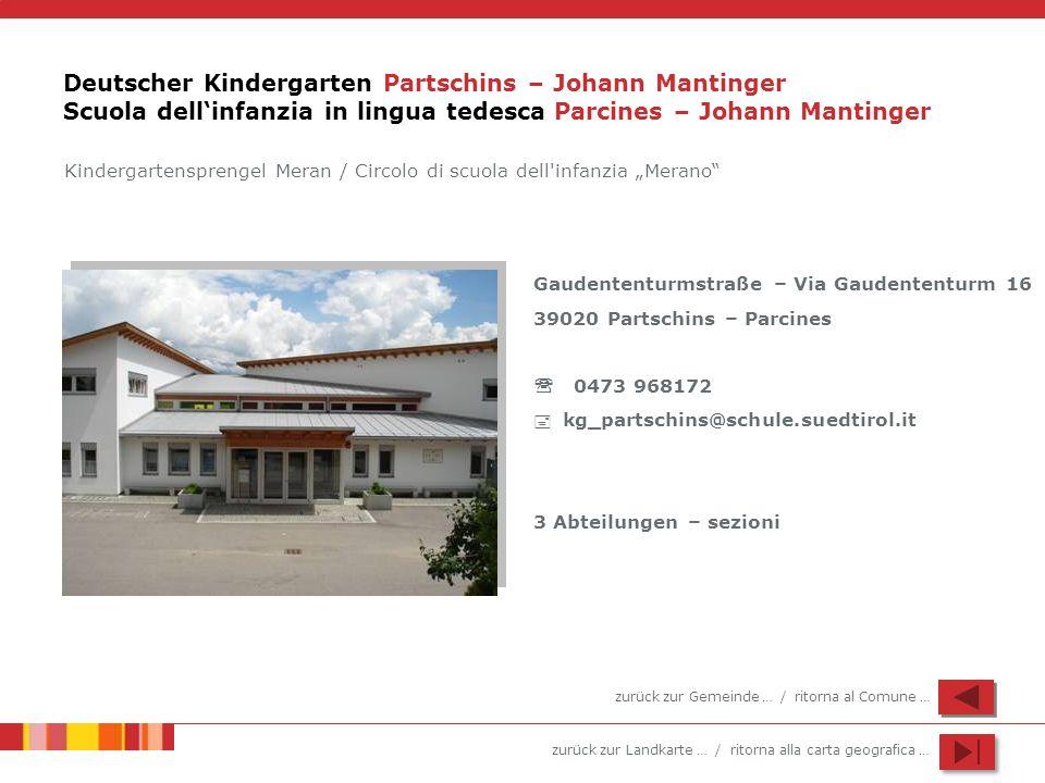 Deutscher Kindergarten Partschins – Johann Mantinger Scuola dell'infanzia in lingua tedesca Parcines – Johann Mantinger