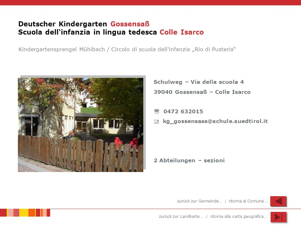 Deutscher Kindergarten Gossensaß Scuola dell'infanzia in lingua tedesca Colle Isarco