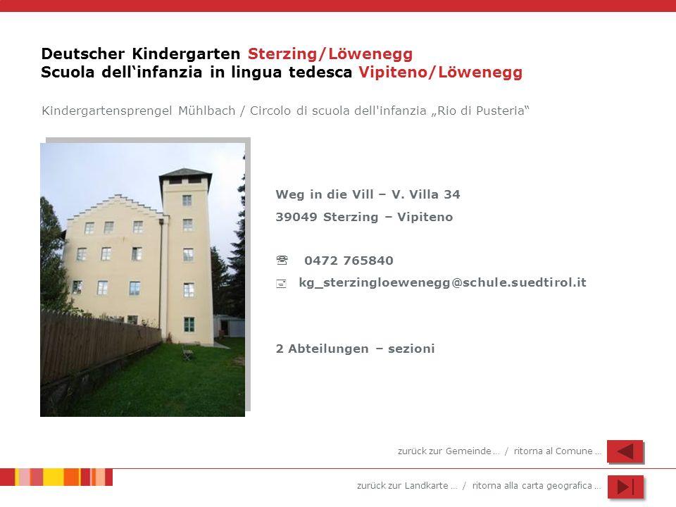 Deutscher Kindergarten Sterzing/Löwenegg Scuola dell'infanzia in lingua tedesca Vipiteno/Löwenegg