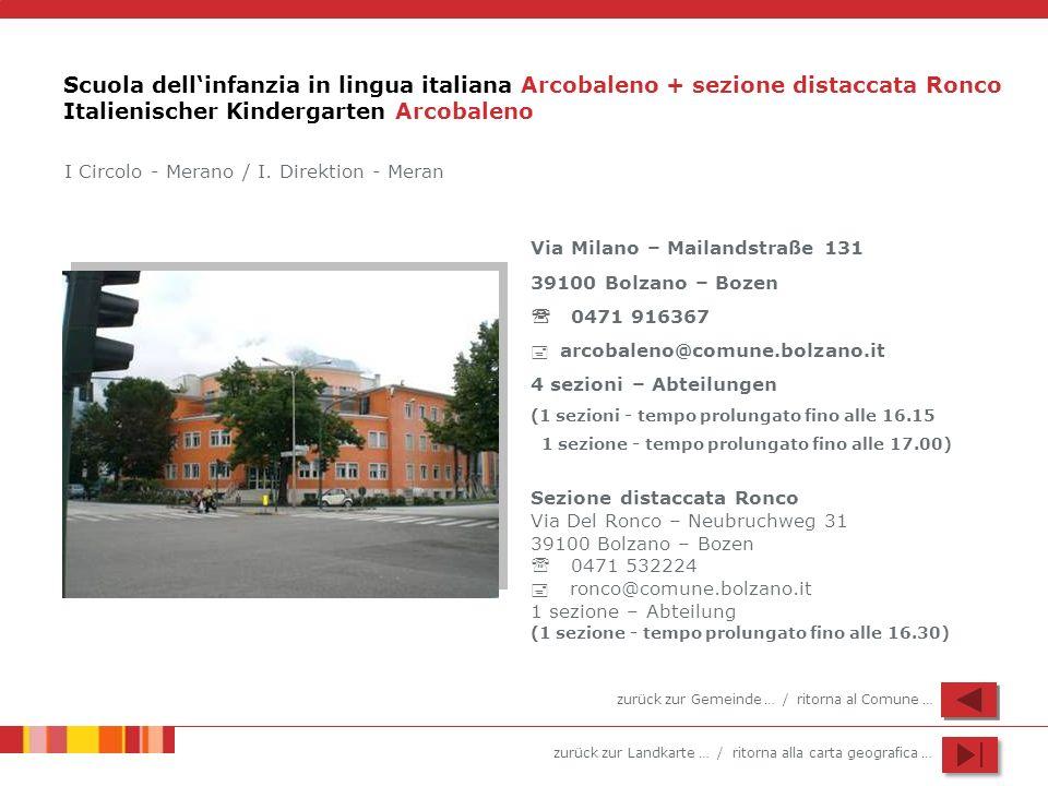 Scuola dell'infanzia in lingua italiana Arcobaleno + sezione distaccata Ronco Italienischer Kindergarten Arcobaleno