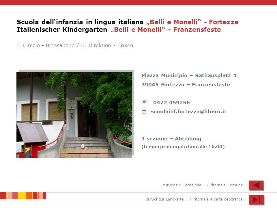 """Scuola dell'infanzia in lingua italiana """"Belli e Monelli - Fortezza Italienischer Kindergarten """"Belli e Monelli - Franzensfeste"""