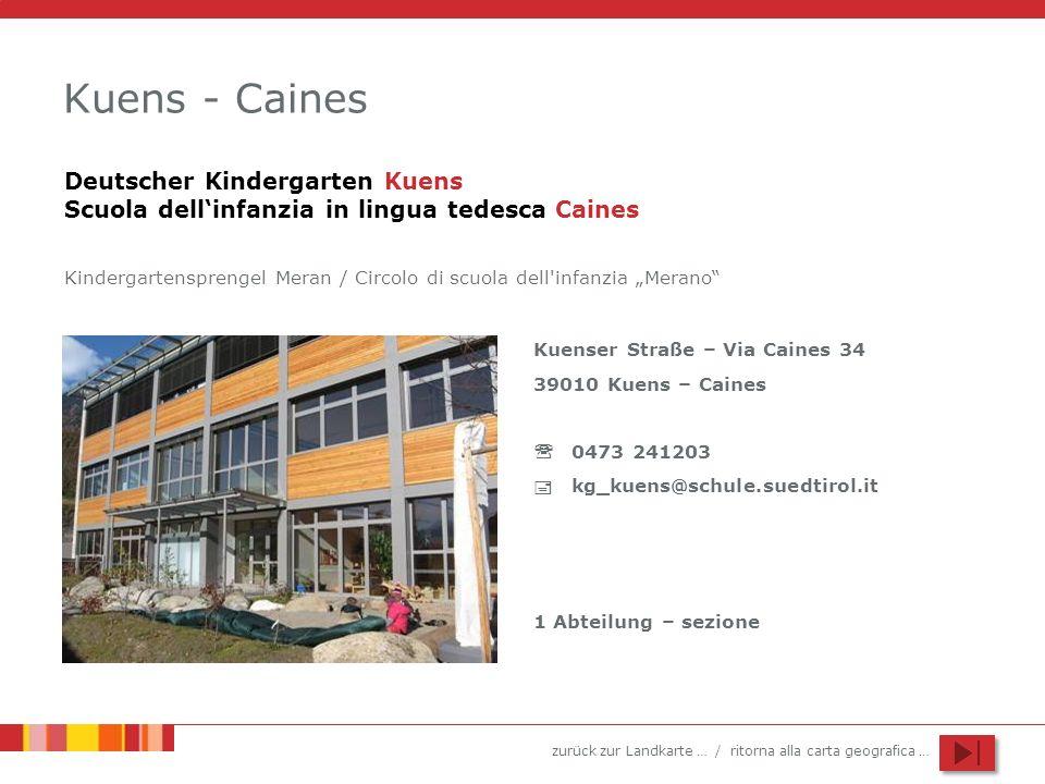Kuens - Caines Deutscher Kindergarten Kuens Scuola dell'infanzia in lingua tedesca Caines.