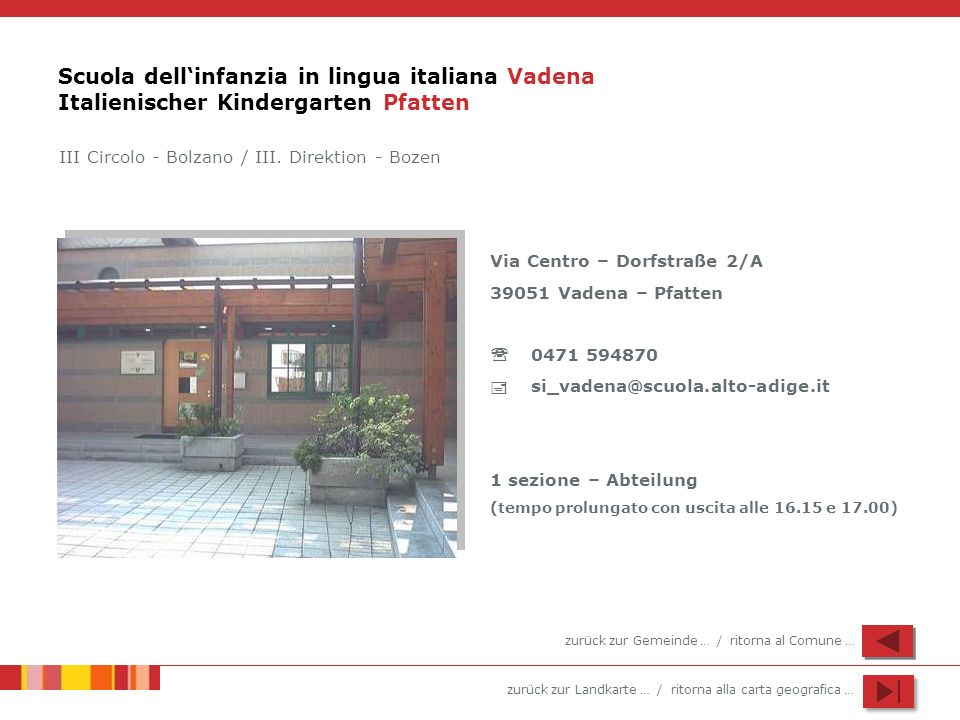 Scuola dell'infanzia in lingua italiana Vadena Italienischer Kindergarten Pfatten