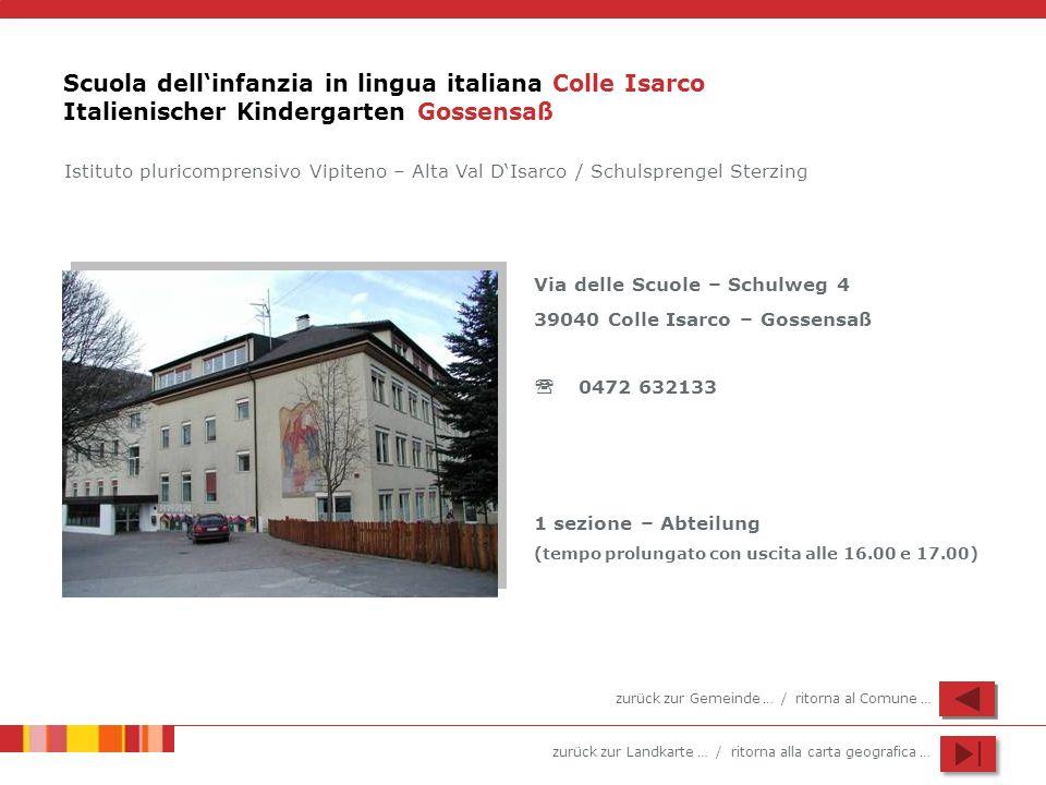 Scuola dell'infanzia in lingua italiana Colle Isarco Italienischer Kindergarten Gossensaß