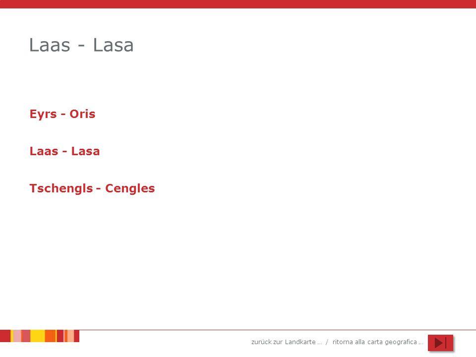 Laas - Lasa Eyrs - Oris Laas - Lasa Tschengls - Cengles