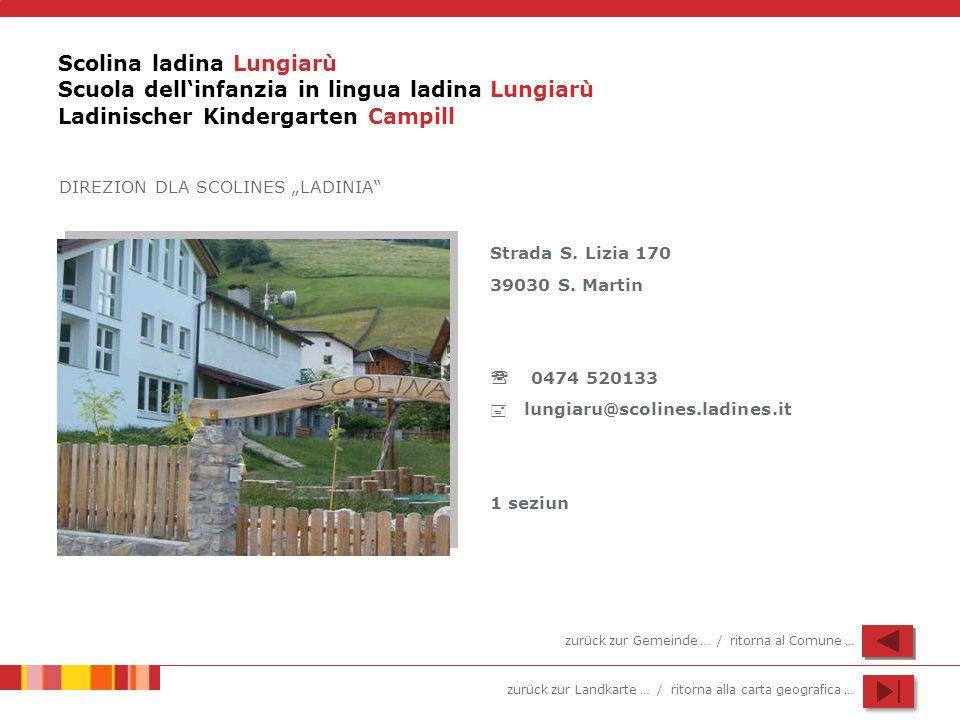 Scolina ladina Lungiarù Scuola dell'infanzia in lingua ladina Lungiarù Ladinischer Kindergarten Campill