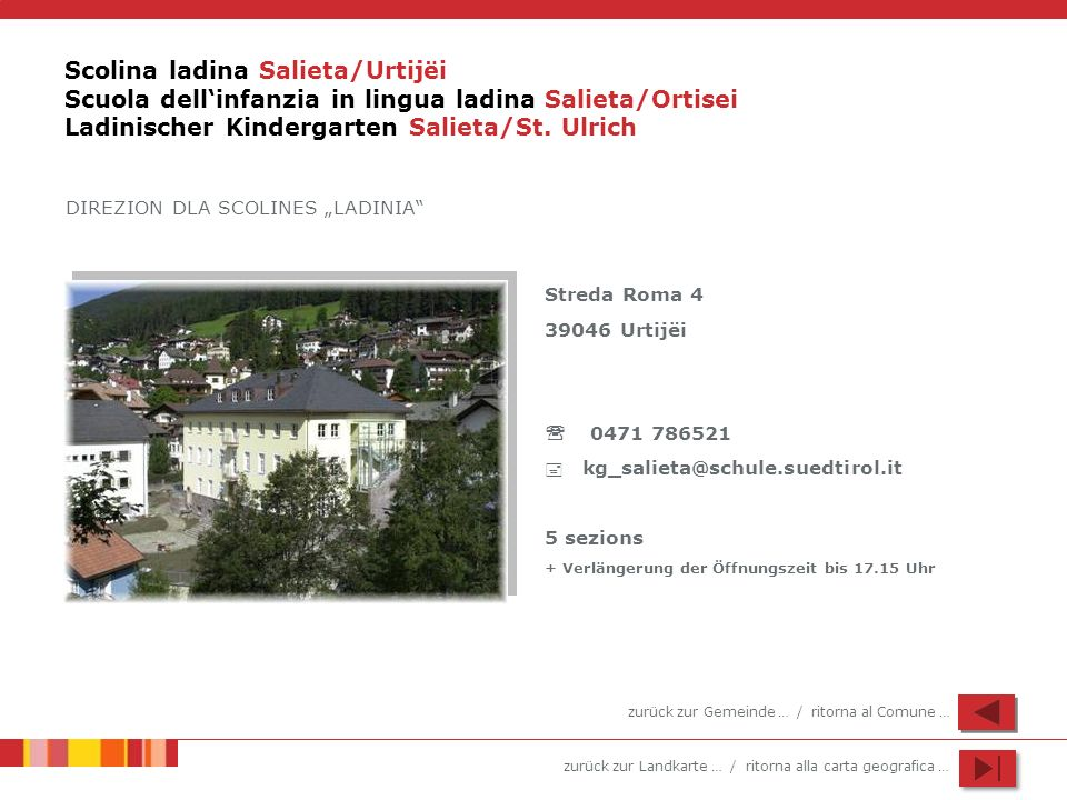 Scolina ladina Salieta/Urtijëi Scuola dell'infanzia in lingua ladina Salieta/Ortisei Ladinischer Kindergarten Salieta/St. Ulrich