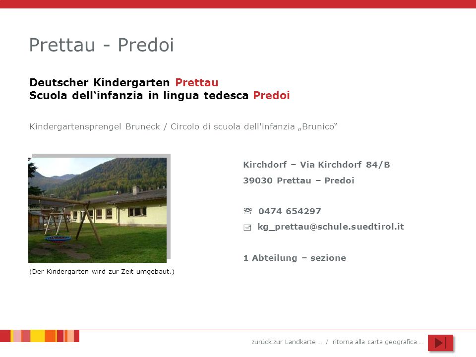 Prettau - Predoi Deutscher Kindergarten Prettau Scuola dell'infanzia in lingua tedesca Predoi.