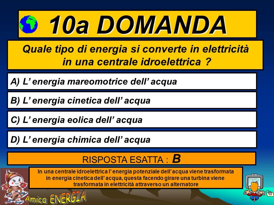 10a DOMANDA Quale tipo di energia si converte in elettricità