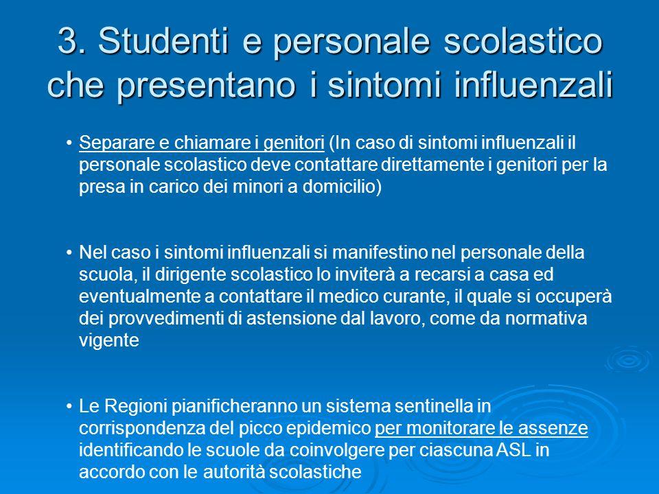 3. Studenti e personale scolastico che presentano i sintomi influenzali
