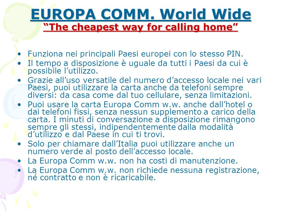 EUROPA COMM. World Wide The cheapest way for calling home