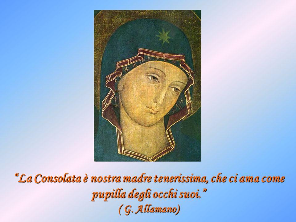 La Consolata è nostra madre tenerissima, che ci ama come pupilla degli occhi suoi.