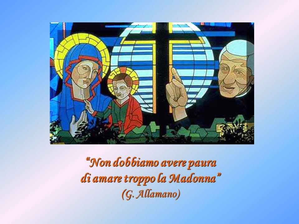 Non dobbiamo avere paura di amare troppo la Madonna