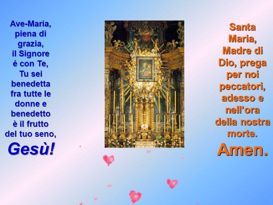 Ave-Maria, piena di grazia, fra tutte le donne e benedetto