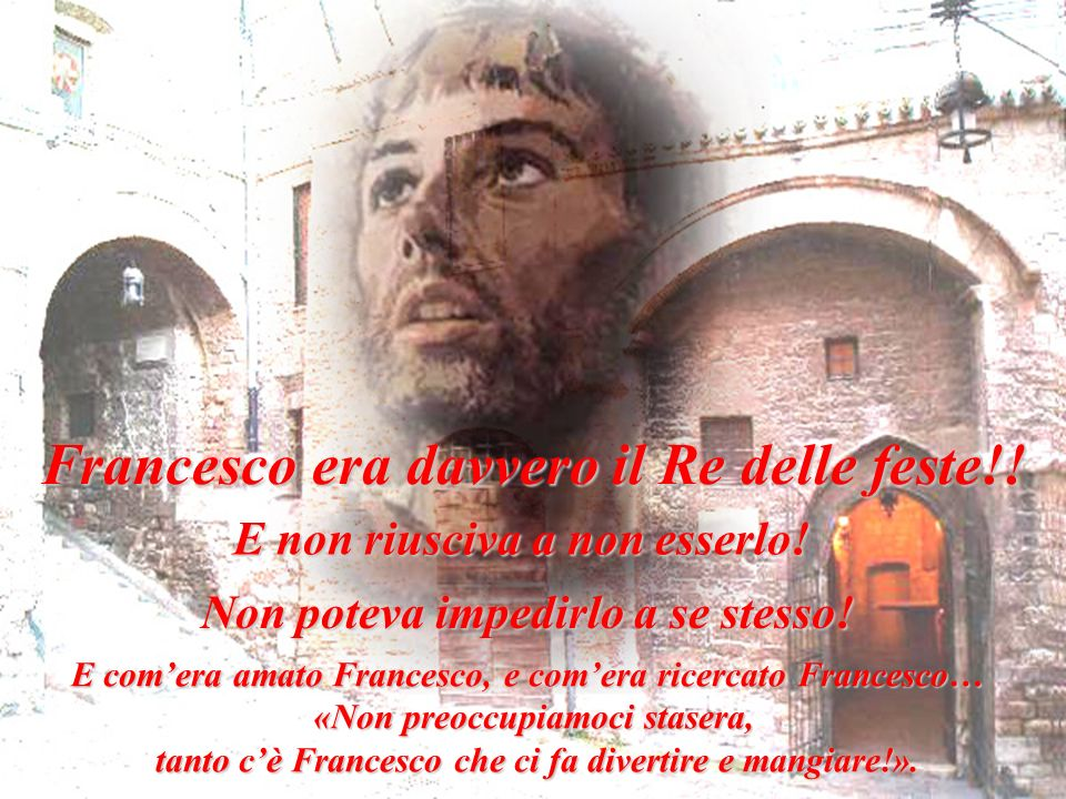 Francesco era davvero il Re delle feste!!