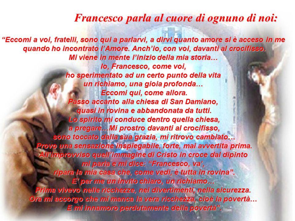 Francesco parla al cuore di ognuno di noi: