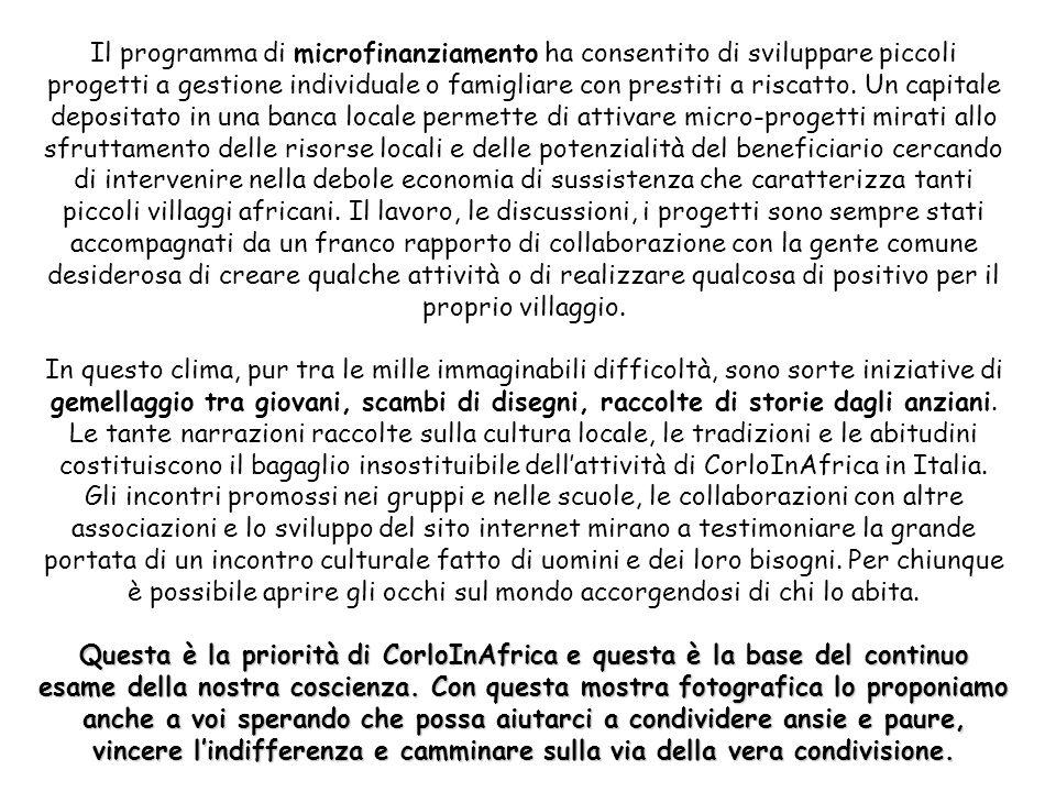 Il programma di microfinanziamento ha consentito di sviluppare piccoli progetti a gestione individuale o famigliare con prestiti a riscatto.