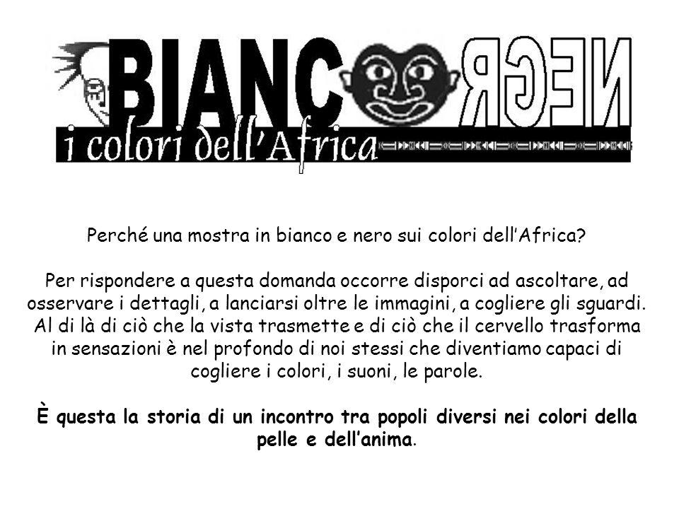 Perché una mostra in bianco e nero sui colori dell'Africa