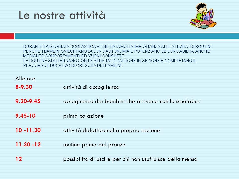 Le nostre attività Alle ore 8-9.30 attività di accoglienza