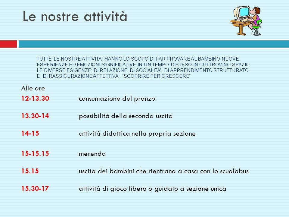 Le nostre attività Alle ore 12-13.30 consumazione del pranzo