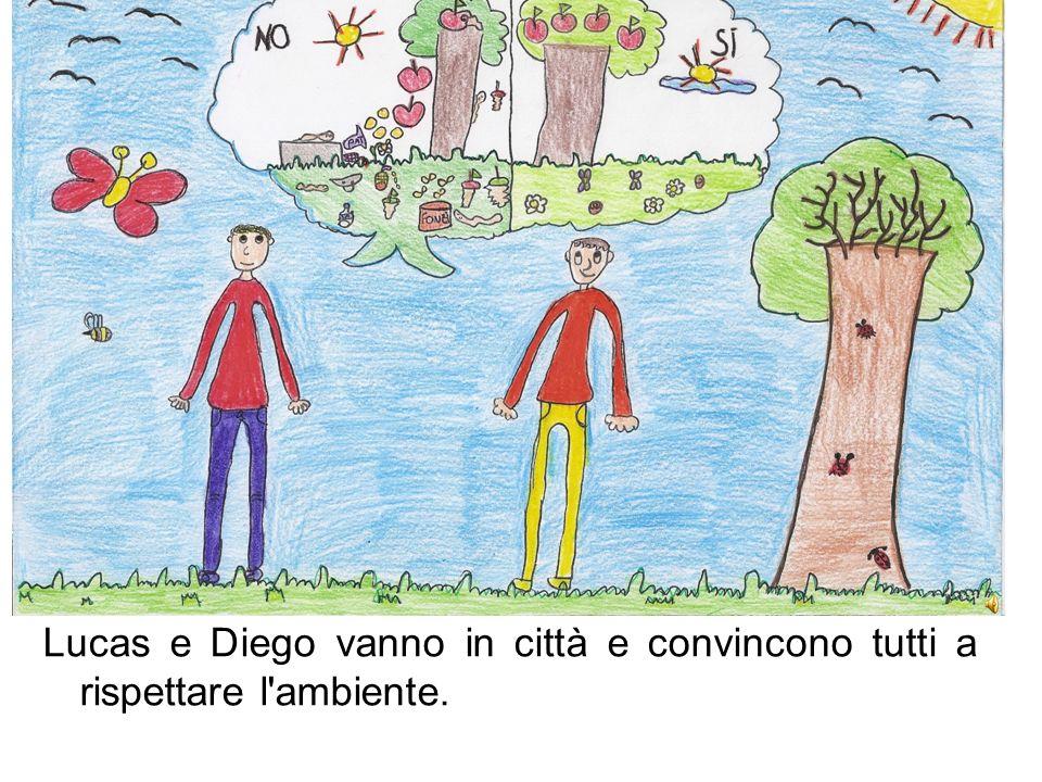 Lucas e Diego vanno in città e convincono tutti a rispettare l ambiente.