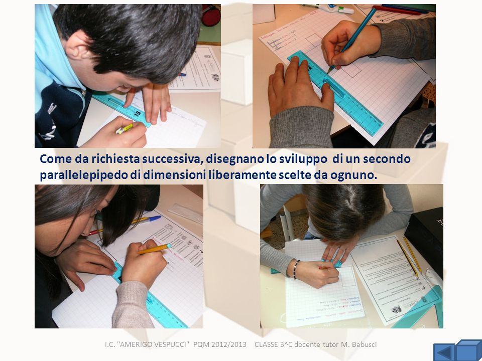 Come da richiesta successiva, disegnano lo sviluppo di un secondo parallelepipedo di dimensioni liberamente scelte da ognuno.