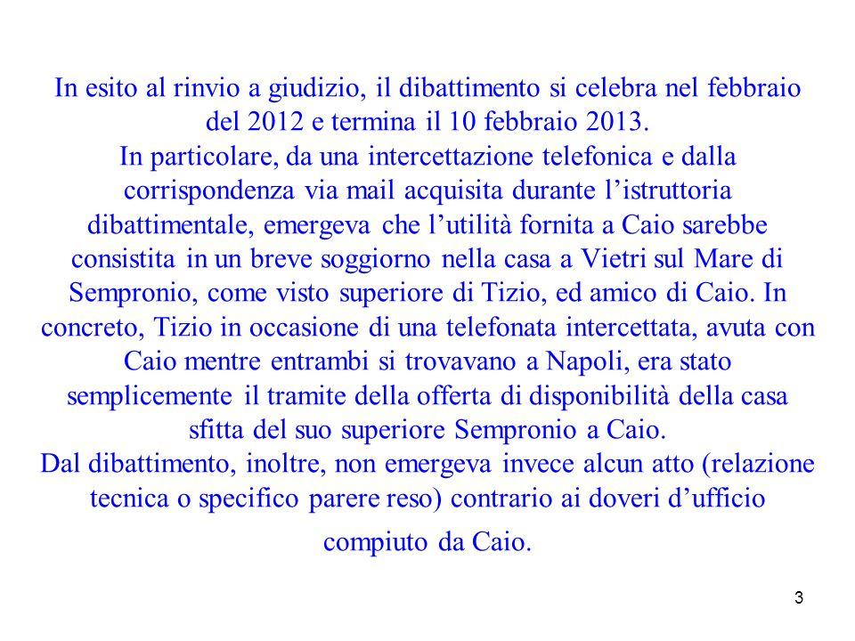 In esito al rinvio a giudizio, il dibattimento si celebra nel febbraio del 2012 e termina il 10 febbraio 2013.