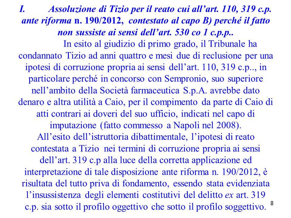 I. Assoluzione di Tizio per il reato cui all'art. 110, 319 c. p
