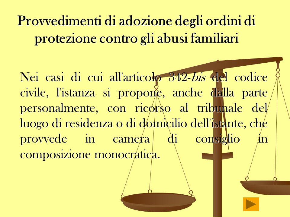 Provvedimenti di adozione degli ordini di protezione contro gli abusi familiari