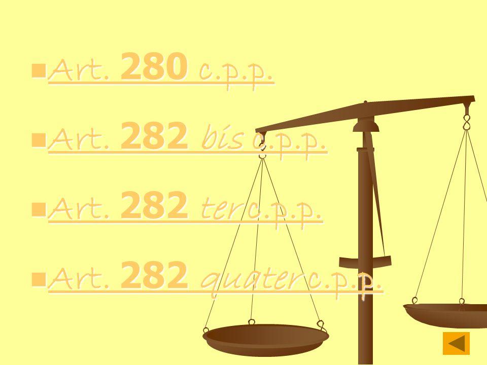 Art. 280 c.p.p. Art. 282 bis c.p.p. Art. 282 ter c.p.p. Art. 282 quater c.p.p.