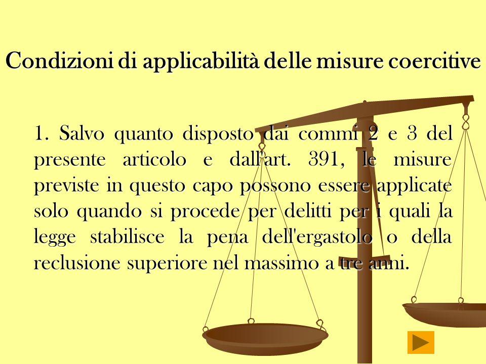 Condizioni di applicabilità delle misure coercitive