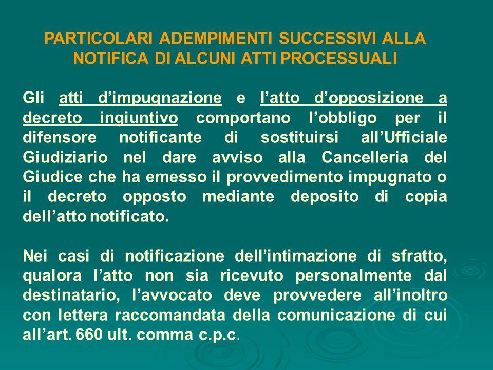 PARTICOLARI ADEMPIMENTI SUCCESSIVI ALLA NOTIFICA DI ALCUNI ATTI PROCESSUALI