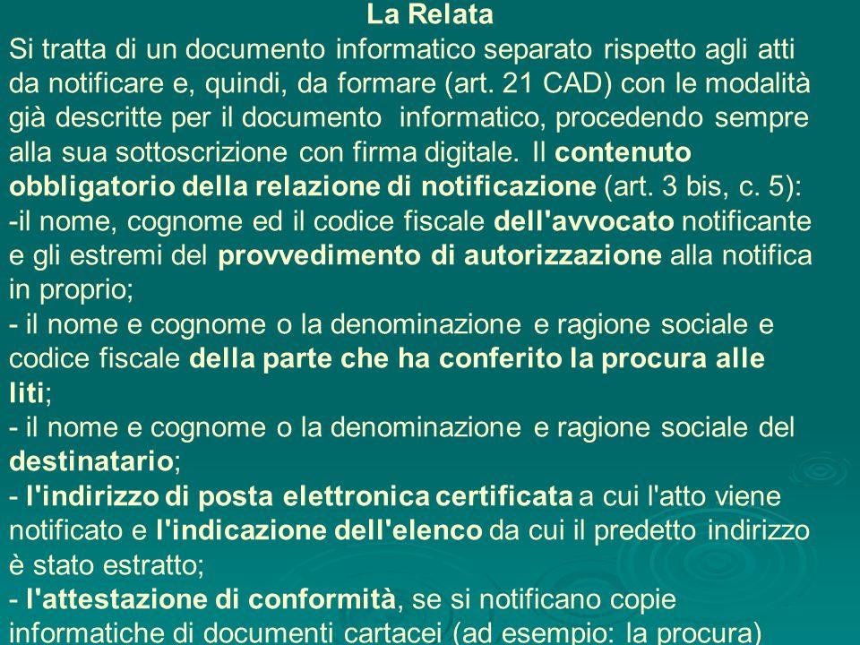 La Relata Si tratta di un documento informatico separato rispetto agli atti. da notificare e, quindi, da formare (art. 21 CAD) con le modalità.