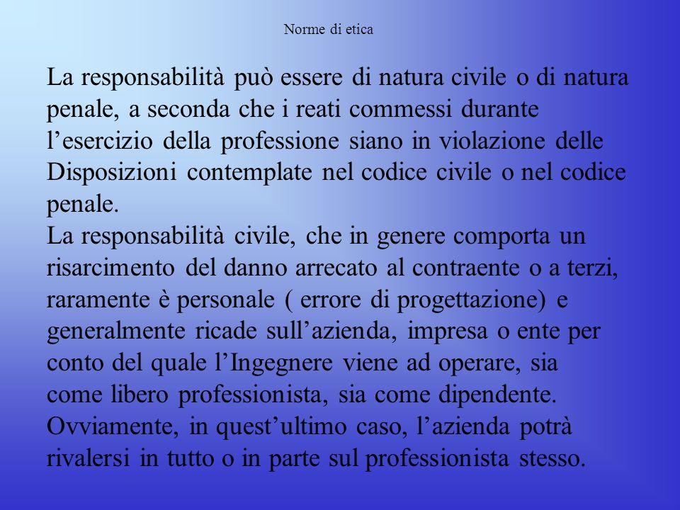 La responsabilità può essere di natura civile o di natura