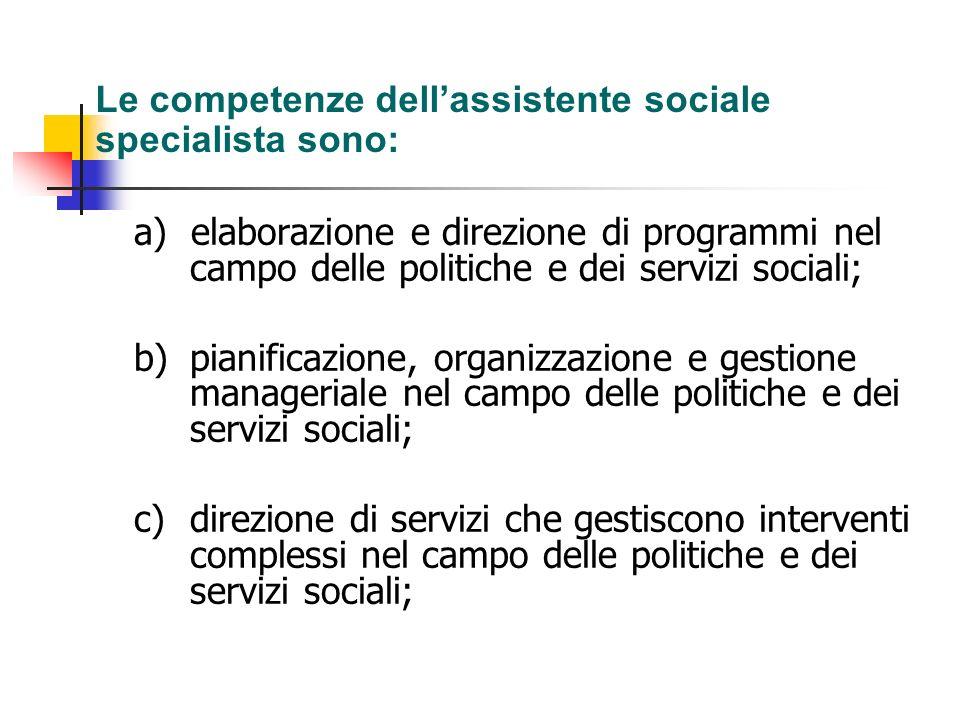 Le competenze dell'assistente sociale specialista sono: