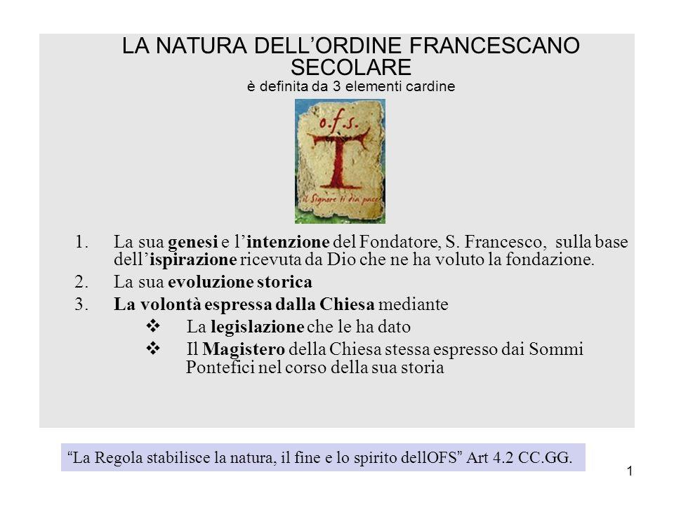 LA NATURA DELL'ORDINE FRANCESCANO SECOLARE è definita da 3 elementi cardine