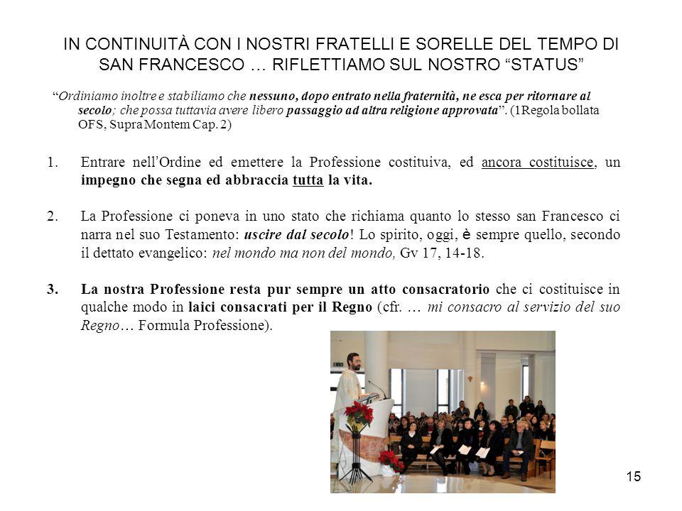 IN CONTINUITÀ CON I NOSTRI FRATELLI E SORELLE DEL TEMPO DI SAN FRANCESCO … RIFLETTIAMO SUL NOSTRO STATUS