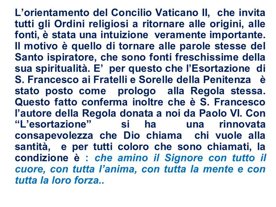 L'orientamento del Concilio Vaticano II, che invita tutti gli Ordini religiosi a ritornare alle origini, alle fonti, è stata una intuizione veramente importante.