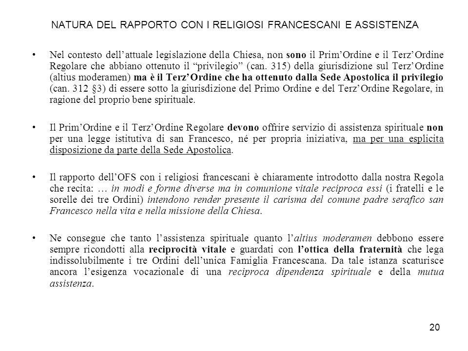 NATURA DEL RAPPORTO CON I RELIGIOSI FRANCESCANI E ASSISTENZA