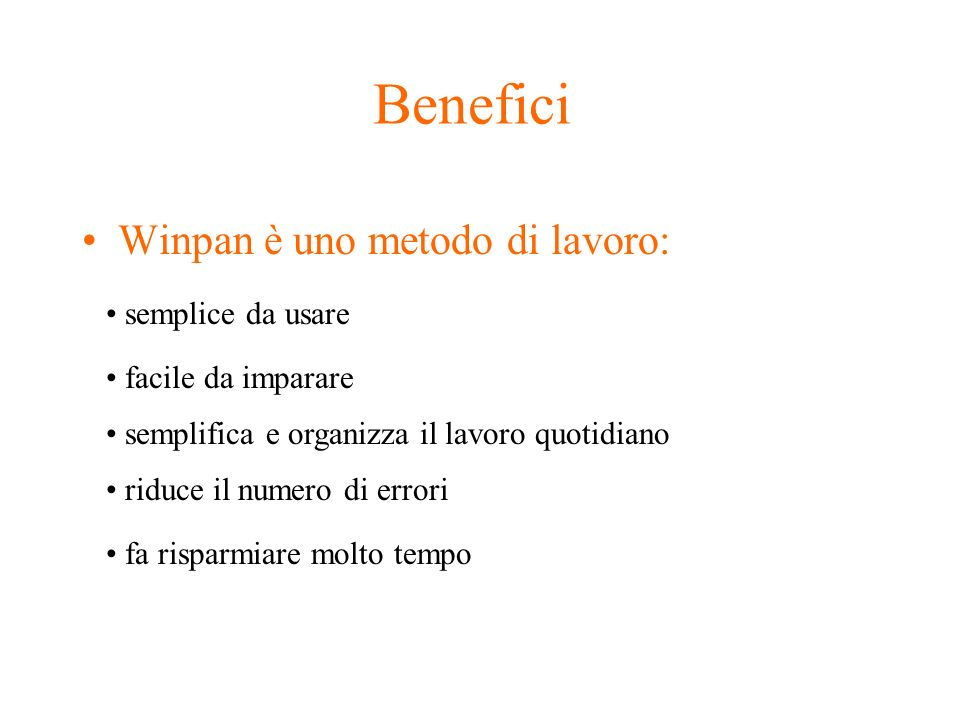 Benefici Winpan è uno metodo di lavoro: semplice da usare