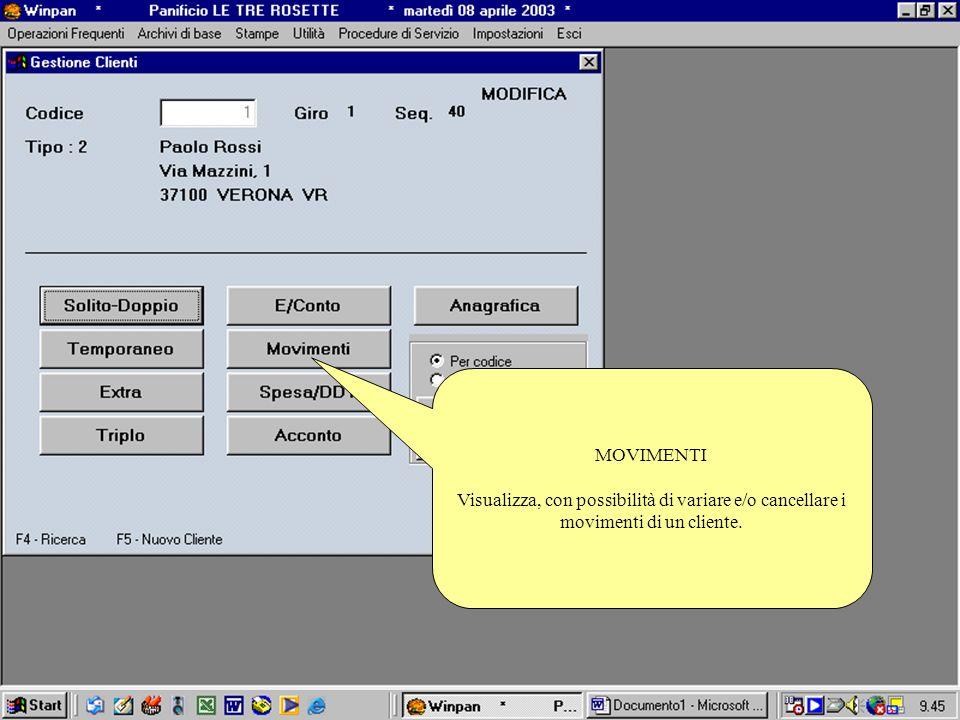 MOVIMENTI Visualizza, con possibilità di variare e/o cancellare i movimenti di un cliente.