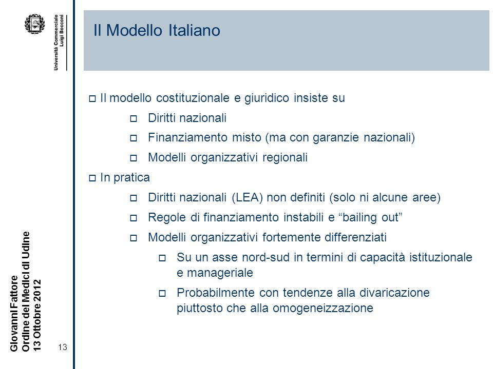 Il Modello Italiano Il modello costituzionale e giuridico insiste su