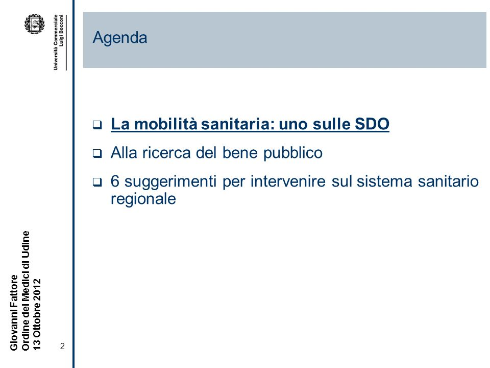 Agenda La mobilità sanitaria: uno sulle SDO. Alla ricerca del bene pubblico.