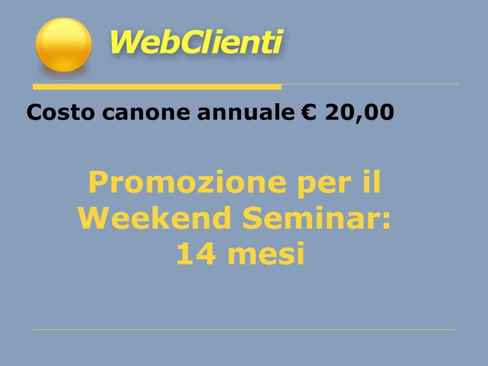 Promozione per il Weekend Seminar: 14 mesi