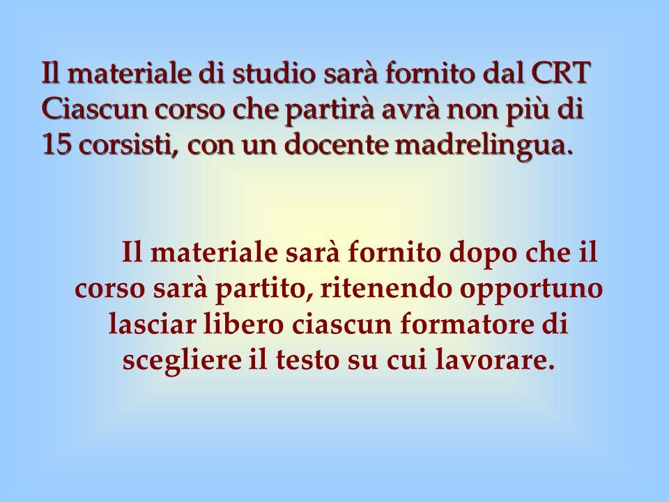 Il materiale di studio sarà fornito dal CRT