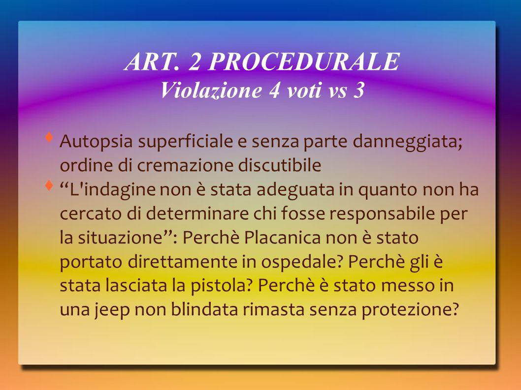 ART. 2 PROCEDURALE Violazione 4 voti vs 3