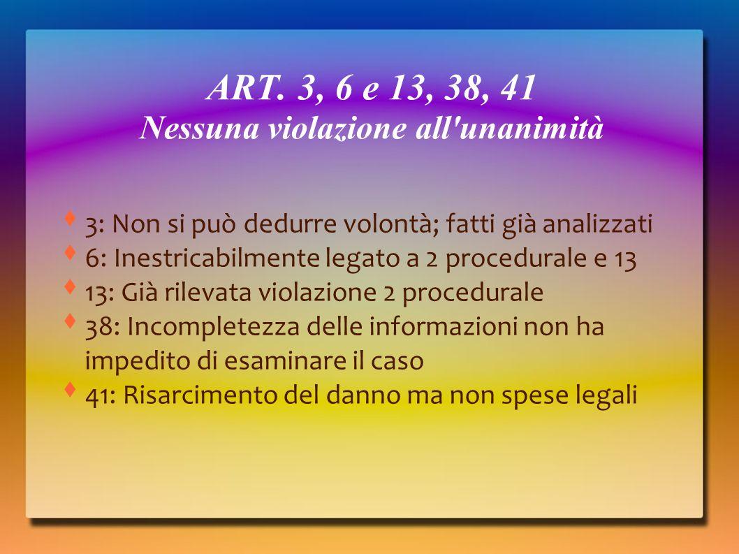 ART. 3, 6 e 13, 38, 41 Nessuna violazione all unanimità