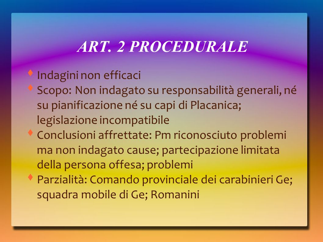 ART. 2 PROCEDURALE Indagini non efficaci